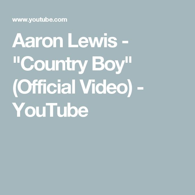 "Aaron Lewis - ""Country Boy"" (Official Video) - YouTube"