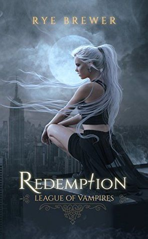 Redemption (League of Vampires #1) by Rye Brewer