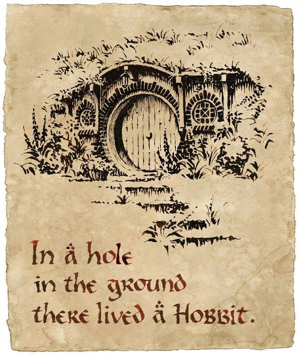 In a hole in the ground there lived a hobbit.