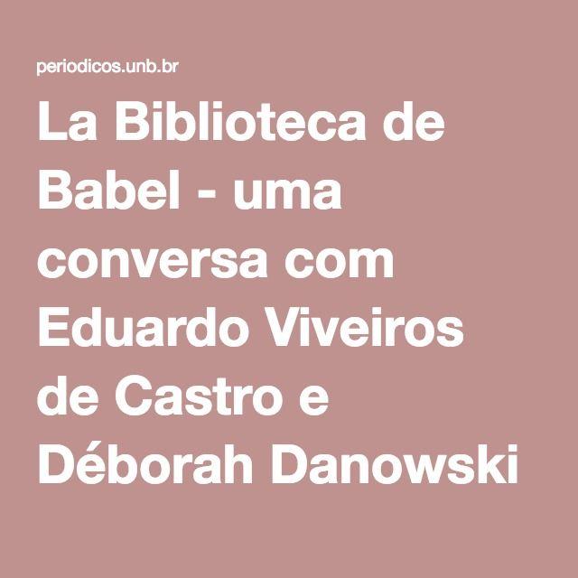 La Biblioteca de Babel - uma conversa com Eduardo Viveiros de Castro e Déborah Danowski | Sommer | Revista VIS: Revista do Programa de Pós-Graduação em Arte