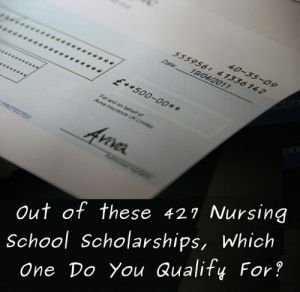 List of 427 scholarships for nursing school students at http://differentmedicalcareers.com/nursing-school-scholarships-and-grants/