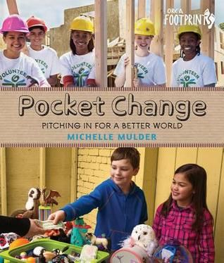 Pocket Change: Pitching in for a Better World by Michelle Mulder