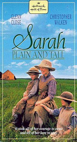 "Sarah Plain and Tall  I love this movie. It was one of my dad's favorites!!  He loved Caleb -  ""yumph"""