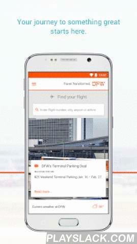 DFW Airport  Android App - playslack.com ,  Thank you for your feedback since releasing 3.0. We've listened to you and have implemented the below features and enhancements in our 3.1 release. 1. Now available in 7 languages (English, Korean, Portuguese, Japanese, Spanish, Simplified Chinese, Traditional Chinese)2. Find news and weather alerts in your home screen3. Enhanced Flight Search with autocompletion4. Flight dashboard enhanced features ✈ Improved parking information available ✈ Get…