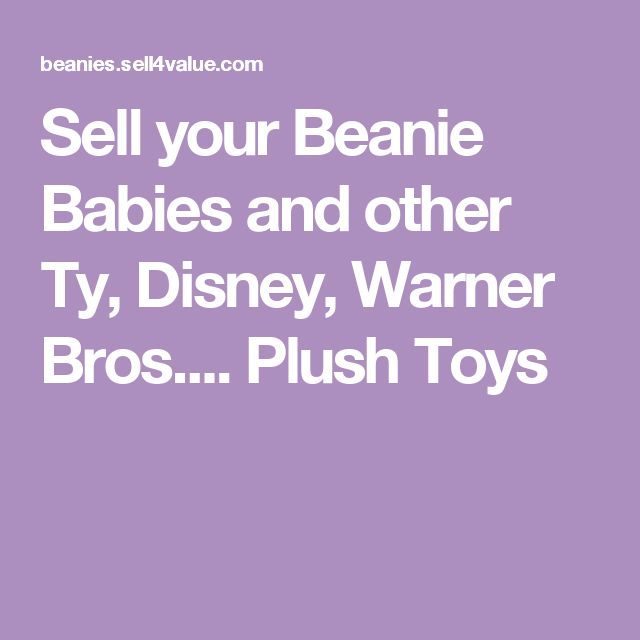 Sell your Beanie Babies and other Ty, Disney, Warner Bros.... Plush Toys