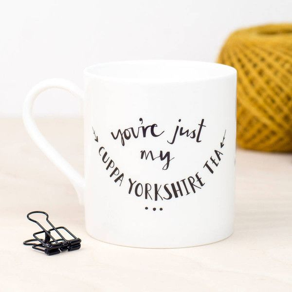 Plewsy You're Just My Cuppa Yorkshire Tea Mug Valentines Gift (830 PHP) ❤ liked on Polyvore featuring home, kitchen & dining, drinkware, bone china, bone china tea mugs and tea mug