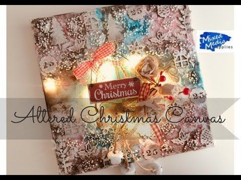 Mixed Media Blog: Altered canvas for Christmas for Mixed Media Suppl...