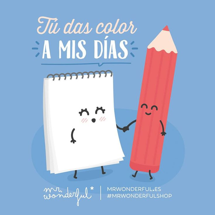 Tu das color a mis días  Mr Wonderful