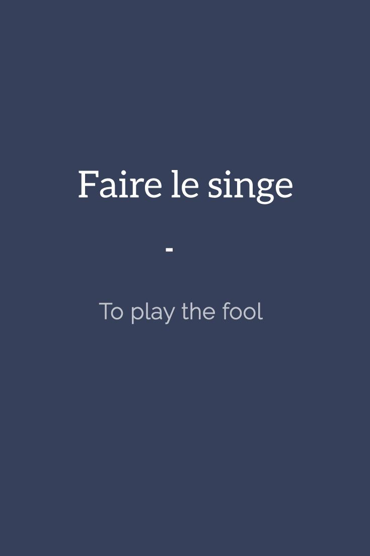 Faire le singe - To play the fool. Get your daily dose of French expressions with 365 days of French Expressions: Essential Edition. For only $3.90, get a wide range of figurative expressions and colloquial terms including literal translation, actual meaning, usage examples, and weekly recap. Get it here: https://store.talkinfrench.com/product/french-expressions-essential/