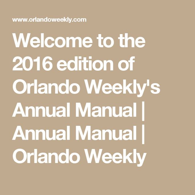 Welcome to the 2016 edition of Orlando Weekly's Annual Manual   Annual Manual   Orlando Weekly
