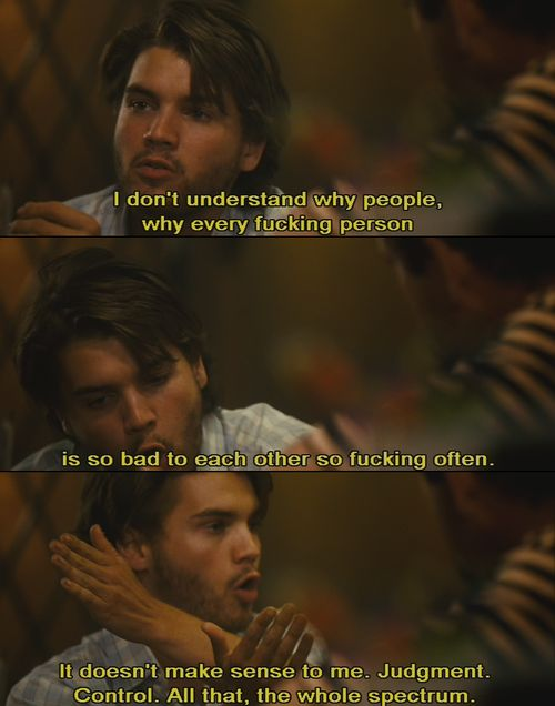 """He read a lot. Used a lot of big words. I think maybe part of what got him into trouble was that he did too much thinking. Sometimes he tried too hard to make sense of the world, to figure out why people were bad to each other so often."" Into the Wild"