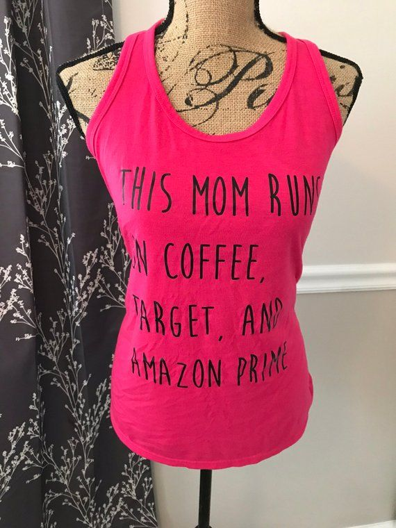 This Mom Runs On Coffee Target And Amazon Prime Tank Top Womans Funny Saying Gift For Her Christmas Birthday