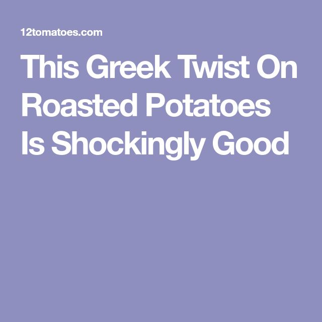This Greek Twist On Roasted Potatoes Is Shockingly Good