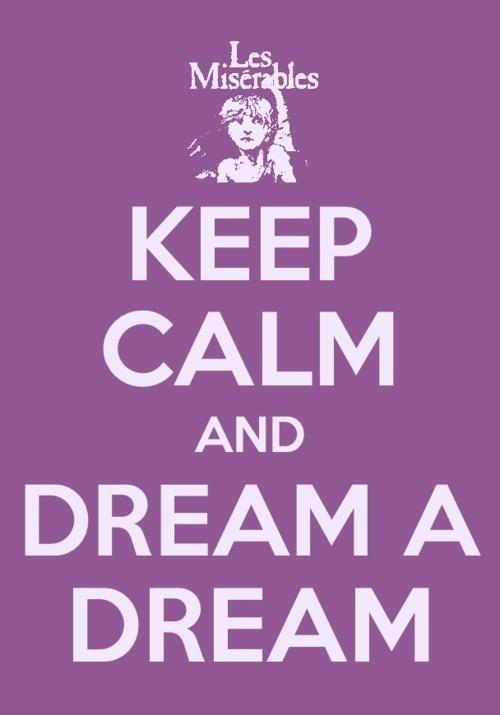 ceep calm and dream a dream