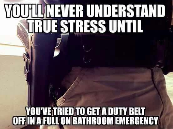 True Stress...trying being a female officer!!