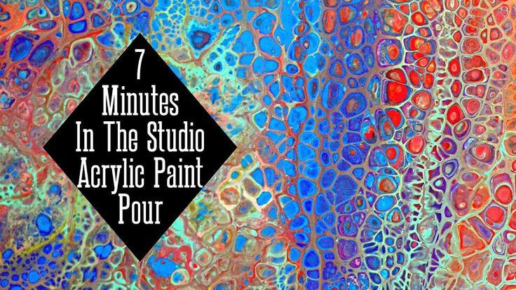 Seven Minutes In The Studio- Acrylic Paint Pouring. flow art, fluid pain...