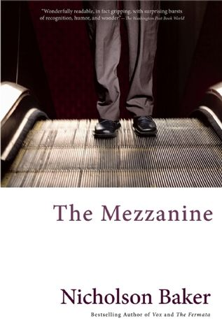 The Mezzanine by Nicholson Baker http://www.bookscrolling.com/the-54-best-short-books-you-can-read-in-a-day/ #bestshortbooks #bookscrolling