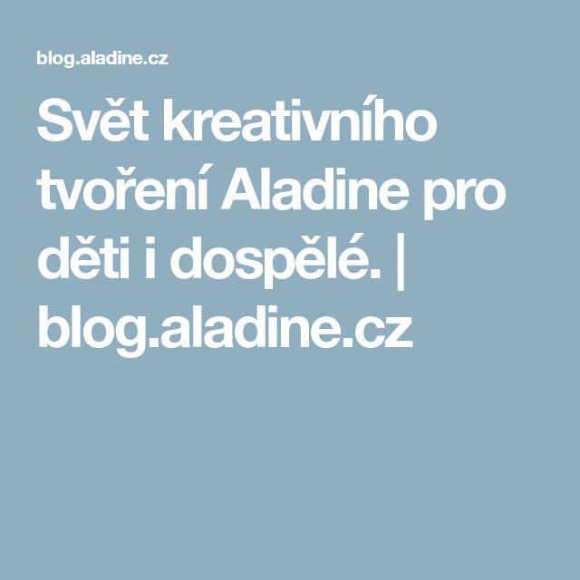 Svět kreativního tvoření Aladine pro děti i dospělé. | blog.aladine.cz