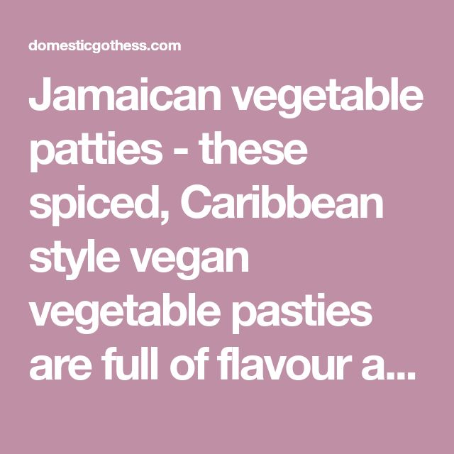 jamaican vegetable patties  these spiced caribbean style vegan vegetable pasties are full of