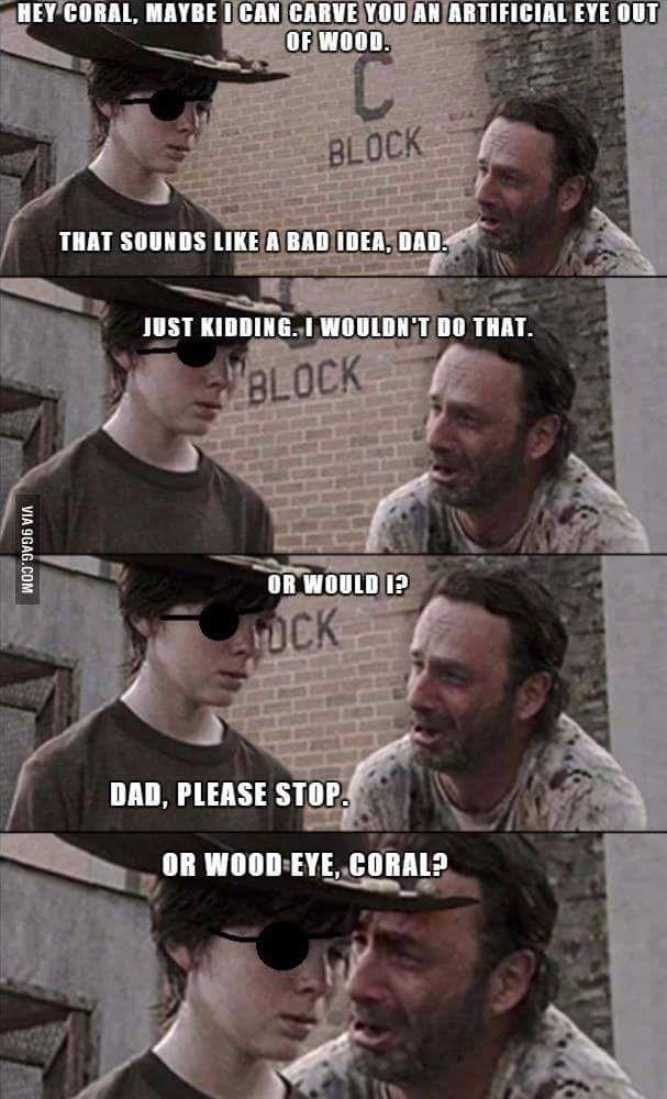 Wood eye Coral?? | The Walking Dead | Walking dead jokes ...