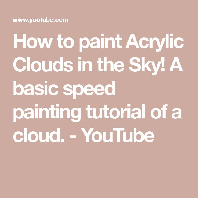 How to paint Acrylic Clouds in the Sky! A basic speed painting tutorial of a cloud. - YouTube