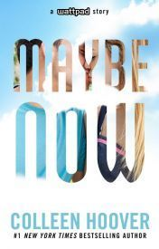 Maybe Now (Maybe Someday #2) by Colleen Hoover