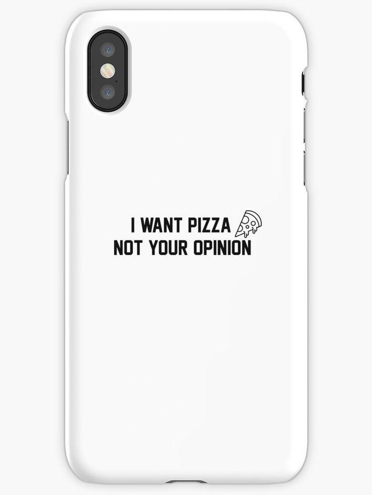 Legendär Ich will Pizza, nicht deine Meinung. T-Shirt Handyhülle Muster cool schön schön …