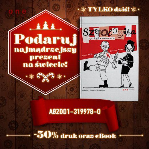 """""""Szefologika, czyli logika szefowania"""" Pauliny i Romana Polków tylko 12.12. z 50% rabatem!  #onepress #promocja #ksiazka #book #polko #szefologika #zarzadzanie #przywodztwo #zasobyludzkie"""
