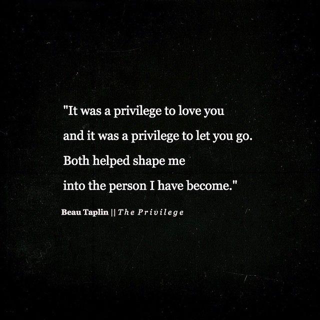 It was a privilege ....