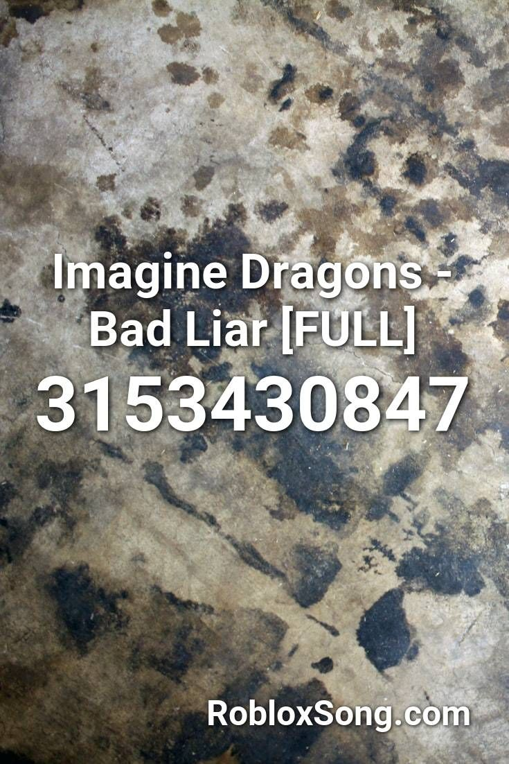 Imagine Dragons Bad Liar Full Roblox Id Roblox Music Codes