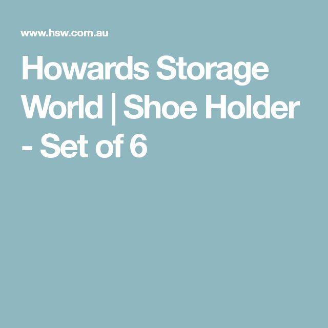 Howards Storage World   Shoe Holder - Set of 6