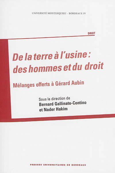 32 contributions offertes à Gérard Aubin sur les thèmes de l'histoire du droit du travail. https://nantilus.univ-nantes.fr/vufind/Record/PPN178087335