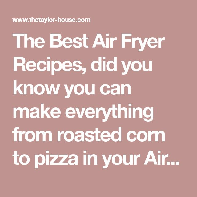The Best Air Fryer Recipes, did you know you can make everything from roasted corn to pizza in your Air Fryer? Check out all these amazing and super easy recipes! Make sure to hop over to our Easy Air Fryer Desserts that Anyone Can makefor some more inspiration! AIR FRYER RECIPES Fish Nuggetsfrom Little Joy …