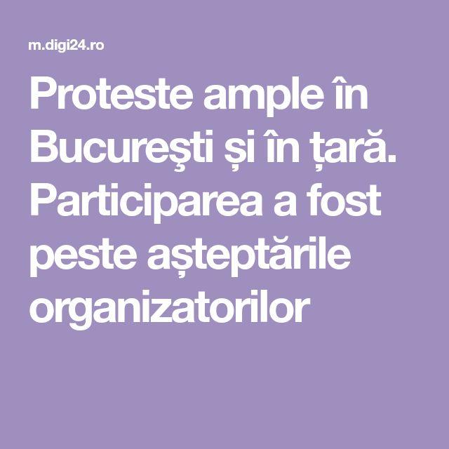 Proteste ample în Bucureşti și în țară. Participarea a fost peste așteptările organizatorilor