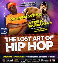 A rare pairing of founding fathers of Hip-Hop: Grandmaster Flash and Afrika Bambaataa at Toronto's Phoenix Concert Theatre  Brought to you by NuFunk Concerts, Activate, Make it Funky Collective, Toronto Breaks, Manifesto & Exclaim Magazine.  BlogTO picks Lost Art of Hip Hop: Grandmaster Flash & Afrika Bambaata Top 5 dance parties in Toronto September 2014   You won't want to miss being a part of this legendary show on Saturday September 27th, 2014 at the Phoenix Concert Theatre
