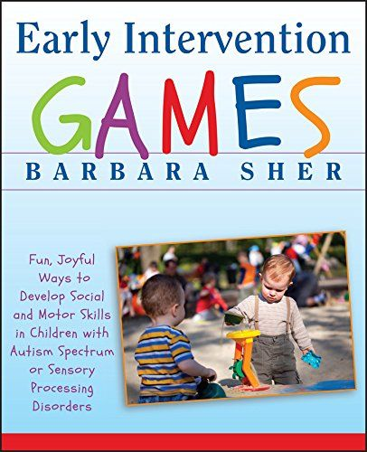 Early Intervention Games: Fun, Joyful Ways to Develop Social and Motor Skills in Children with Autism Spectrum or Sensory Processing Disorders by Barbara Sher http://www.amazon.com/dp/047039126X/ref=cm_sw_r_pi_dp_1B92ub1QE2A4W