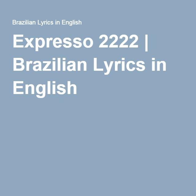 Expresso 2222 | Brazilian Lyrics in English