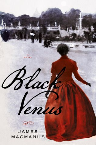 James MacManus, Black Venus: A Novel, 2013. Based on the life of Jeanne Duval (1820-1862), Charles Baudelaire's Haitian mistress and muse.