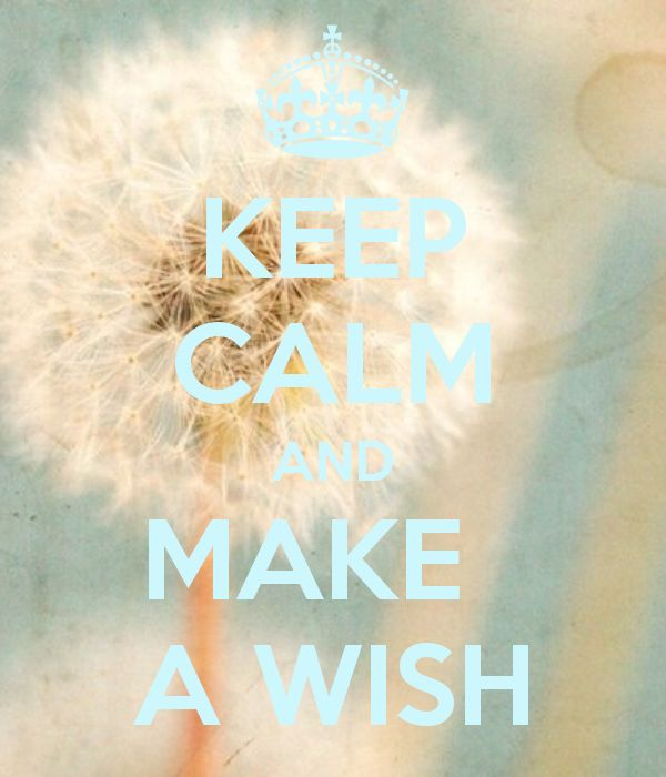 KEEP CALM AND MAKE A WISH - by JMK