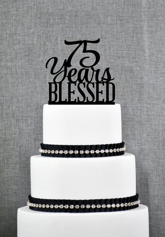 75 Years Blessed Cake Topper Classy 75th Birthday Cake Topper 75th Anniversary Cake Topper- (S260) by ChicagoFactory! Find it now at http://ift.tt/1UbVR9K!