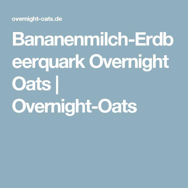 Bananenmilch-Erdbeerquark Overnight Oats | Overnight-Oats