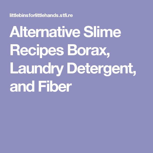 Alternative Slime Recipes Borax, Laundry Detergent, and Fiber