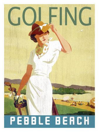 pebble beach is down the road from me -vintage poster for women's golfers