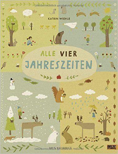 Alle vier Jahreszeiten - 100% Naturbuch: Vierfarbiges Papp-Bilderbuch: Amazon.de: Katrin Wiehle: Bücher