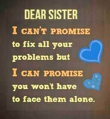 """DEAR SISTER, I AM WITH YOU ALWAYS!"""