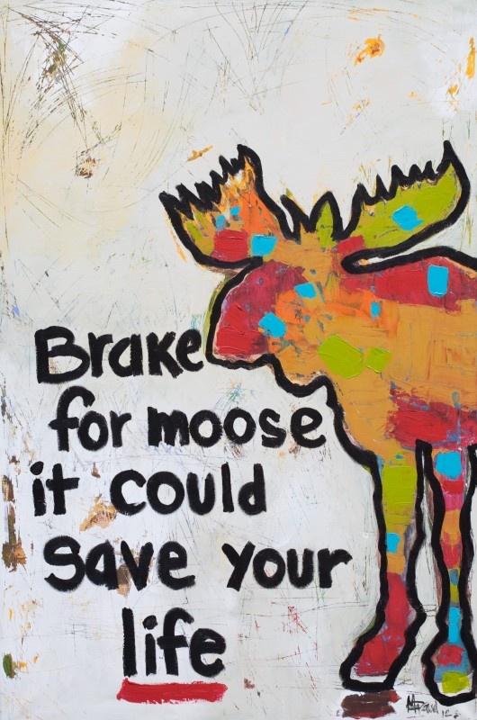 Brake for moose - Mixed medium on canvas