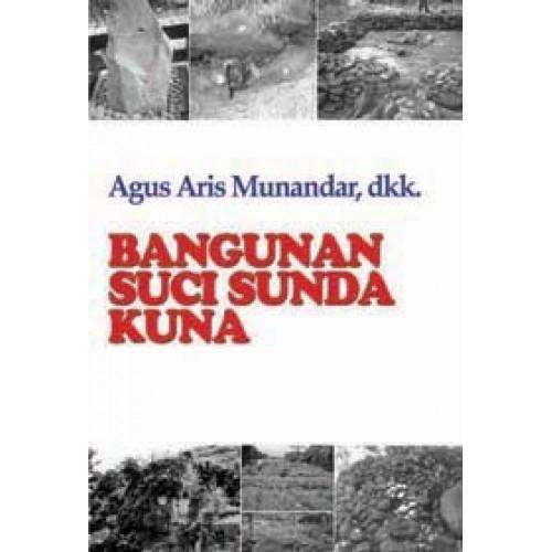 Beli BANGUNAN SUCI SUNDA KUNA dari Kalam Bookstore kalambuku - Tangerang Selatan hanya di Bukalapak
