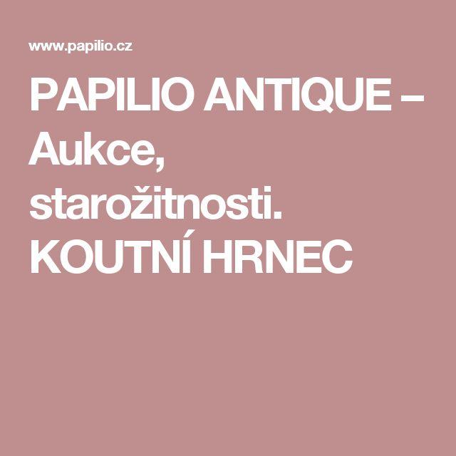 PAPILIO ANTIQUE – Aukce, starožitnosti. KOUTNÍ HRNEC