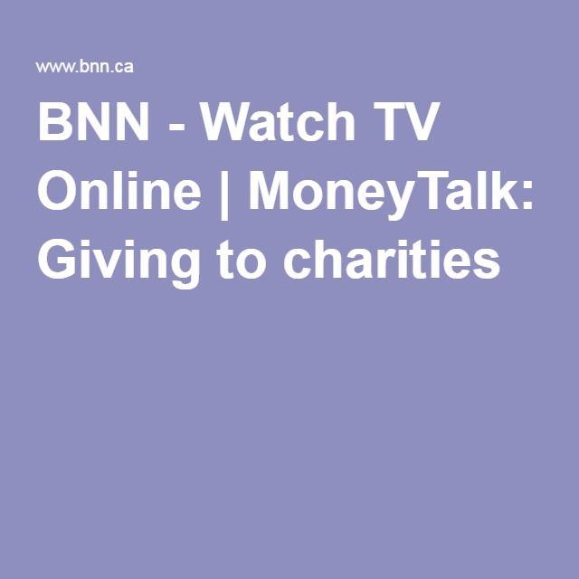 BNN - Watch TV Online | MoneyTalk: Giving to charities