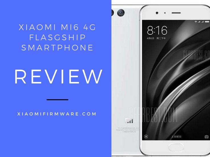 XIAOMI MI 6 4G SMARTPHONE REVIEW
